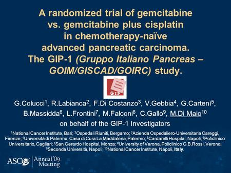 A randomized trial of gemcitabine vs. gemcitabine plus cisplatin in chemotherapy-naïve advanced pancreatic carcinoma. The GIP-1 (Gruppo Italiano Pancreas.