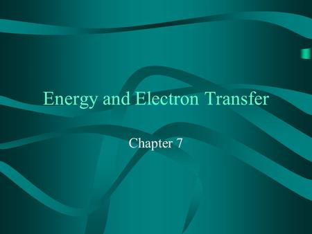 Energy and Electron Transfer Chapter 7. 2 7.1 Mechanisms for Energy and Electron Transfer By exchange mech.