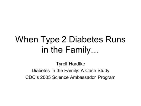When Type 2 Diabetes Runs in the Family…