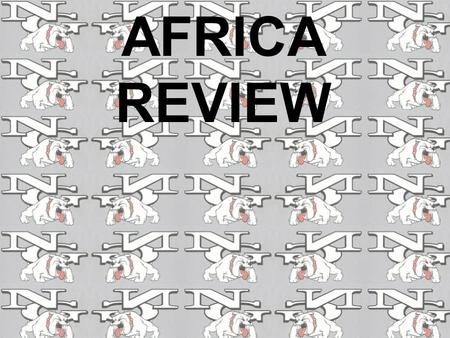AFRICA REVIEW. Where do most people in Egypt live? Along the Nile River.