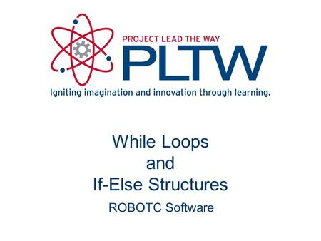 While Loops and If-Else Structures ROBOTC Software.