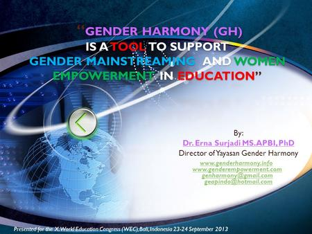 """ GENDER HARMONY (GH) IS A TOOL TO SUPPORT GENDER MAINSTREAMING AND WOMEN EMPOWERMENT IN EDUCATION"" "" GENDER HARMONY (GH) IS A TOOL TO SUPPORT GENDER MAINSTREAMING."
