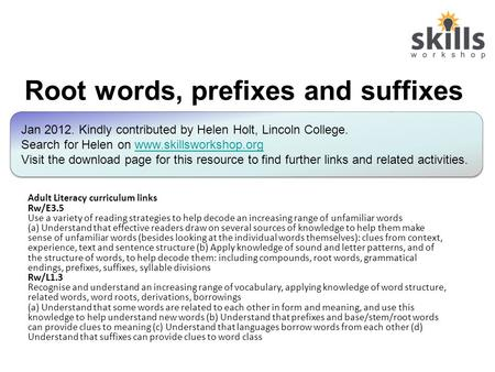 Root words, prefixes and suffixes