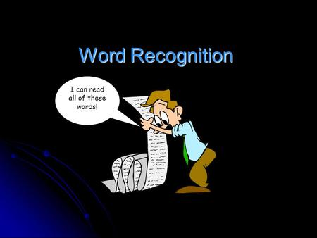 "Word Recognition I can read all of these words!. ""The twenty-five most common words make up about one-half of our written materials."" ""The twenty-five."