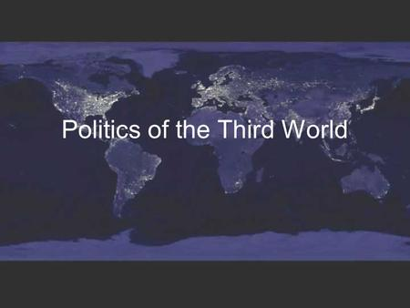 Politics of the Third World. Third World countries.