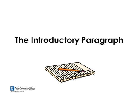 The Introductory Paragraph NEC FACET Center Why write an Introductory paragraph?