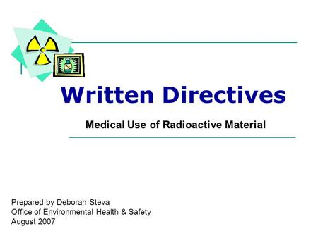 Written Directives Medical Use of Radioactive Material