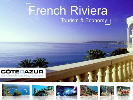 Tourism & Economy French Riviera. Between sea and mountain.