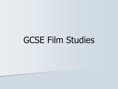 GCSE Film Studies. Course Overview 50% Exploring & Creating 20% Film Outside Hollywood Exam: 1 Hour 30% Exploring Film Exam: 1 Hour 30 mins Coursework.