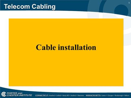 1 Telecom Cabling Cable installation. 2 Telecom Cabling Horizontal cable pulls refer to those cables from the work area outlet (WAO) to the telecom closet.