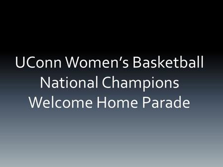 UConn Women's Basketball National Champions Welcome Home Parade.