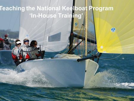 Teaching the National Keelboat Program 'In-House Training'
