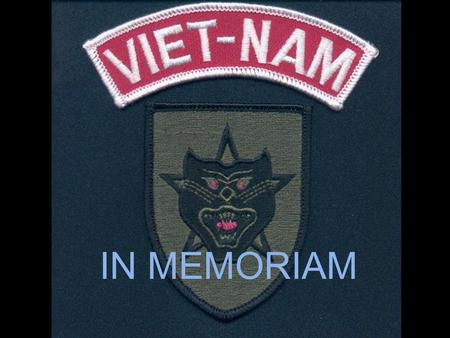 IN MEMORIAM 1954-1975QLVNCH-ARVN A Tribute to all the Unsung & Forgotten Heroes of the ARVN.