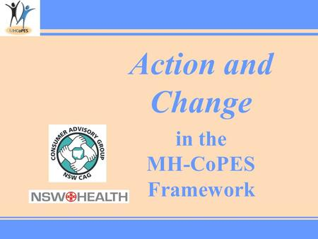 Action and Change in the MH-CoPES Framework. What is Action & Change?