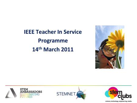 IEEE Teacher In Service Programme 14 th March 2011.