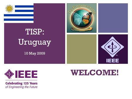 + WELCOME! TISP: Uruguay 10 May 2009. + Results from Day 1: Sort it Out Ship the Chip TISP: Uruguay 10 May 2009.