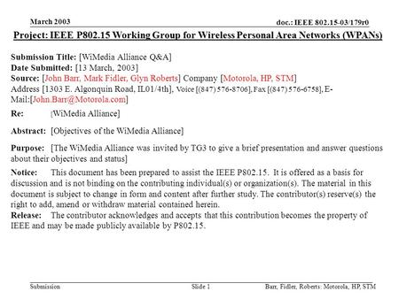 Doc.: IEEE 802.15-03/179r0 Submission March 2003 Barr, Fidler, Roberts: Motorola, HP, STMSlide 1 Project: IEEE P802.15 Working Group for Wireless Personal.