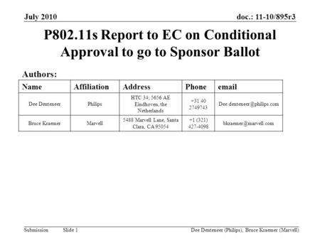 Doc.: 11-10/895r3 Submission July 2010 Dee Denteneer (Philips), Bruce Kraemer (Marvell) Slide 1 P802.11s Report to EC on Conditional Approval to go to.