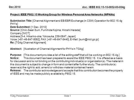 Doc.: IEEE 802.15-10-0952-00-004g TG4g Presentation Dec 2010 Chin-Sean SumSlide 1 Project: IEEE P802.15 Working Group for Wireless Personal Area Networks.