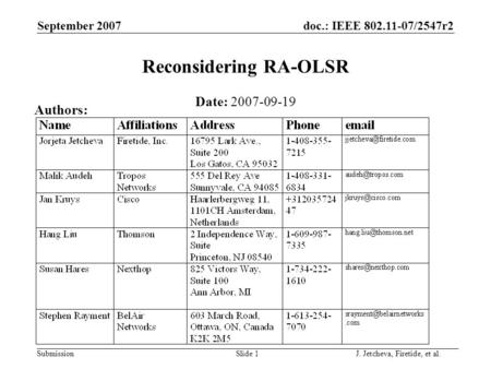 Doc.: IEEE 802.11-07/2547r2 Submission September 2007 Slide 1 Reconsidering RA-OLSR Date: 2007-09-19 Authors: J. Jetcheva, Firetide, et al.