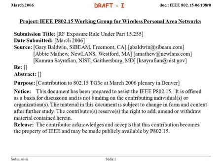 March 2006 Slide 1 doc.: IEEE 802.15-06/138r0 Submission DRAFT - I Project: IEEE P802.15 Working Group for Wireless Personal Area Networks Submission Title:
