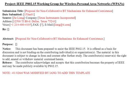 Doc.: IEEE 802.15-01/026r0 Submission January 2001 Jie Liang, Texas InstrumentsSlide 1 Project: IEEE P802.15 Working Group for Wireless Personal Area Networks.