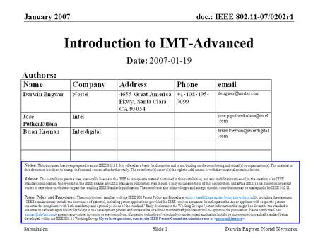 Doc.: IEEE 802.11-07/0202r1 Submission January 2007 Darwin Engwer, Nortel NetworksSlide 1 Introduction to IMT-Advanced Notice: This document has been prepared.