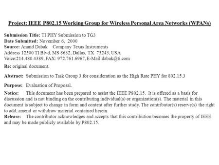 Doc.: IEEE 802.15- Submission November 2000 Anand Dabak, Texas InstrumentsSlide 1 Project: IEEE P802.15 Working Group for Wireless Personal Area Networks.