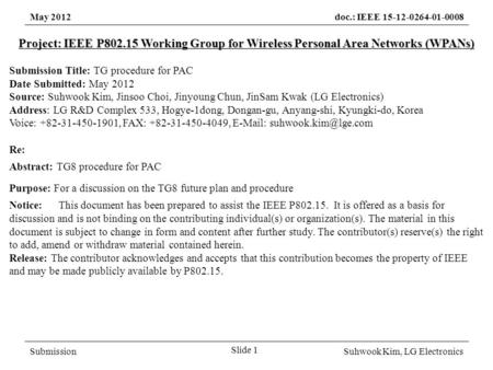 May 2012doc.: IEEE 15-12-0264-01-0008 SubmissionSuhwook Kim, LG Electronics Project: IEEE P802.15 Working Group for Wireless Personal Area Networks (WPANs)