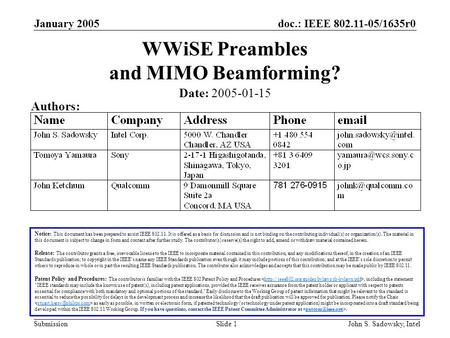 Doc.: IEEE 802.11-05/1635r0 Submission January 2005 John S. Sadowsky, IntelSlide 1 WWiSE Preambles and MIMO Beamforming? Notice: This document has been.