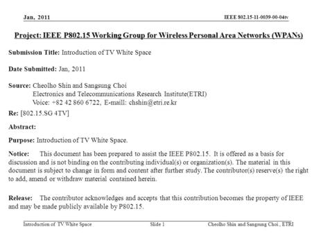 IEEE 802.15-11-0039-00-04tv Introduction of TV White Space Project: IEEE P802.15 Working Group for Wireless Personal Area Networks (WPANs) Submission Title: