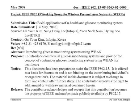 Doc.: IEEE 802. 15-08-0363-02-0006 Submission May 2008 Gu Youn Kim, InfopiaSlide 1 Project: IEEE P802.15 Working Group for Wireless Personal Area Networks.