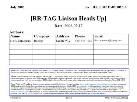 Doc.: IEEE 802.11-06/1013r0 Submission July 2006 Denis Kuwahara, BoeingSlide 1 [RR-TAG Liaison Heads Up] Notice: This document has been prepared to assist.