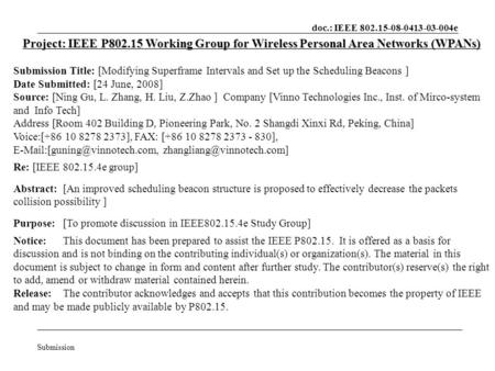 Doc.: IEEE 802.15-08-0413-03-004e Submission Project: IEEE P802.15 Working Group for Wireless Personal Area Networks (WPANs) Submission Title: [Modifying.