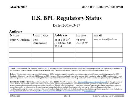 Doc.: IEEE 802.19-05/0009r0 Submission March 2005 Barry O'Mahony, Intel CorporationSlide 1 U.S. BPL Regulatory Status Notice: This document has been prepared.