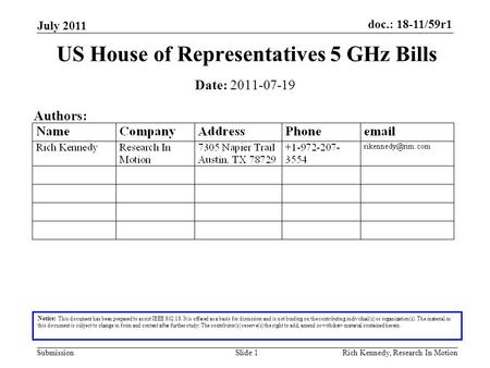 Doc.: 18-11/59r1 Submission July 2011 Rich Kennedy, Research In MotionSlide 1 US House of Representatives 5 GHz Bills Notice: This document has been prepared.