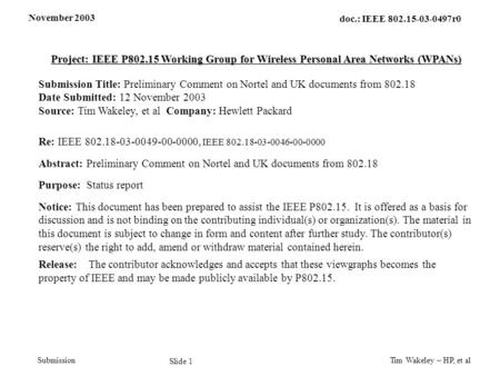 November 2003 Tim Wakeley – HP, et al Slide 1 doc.: IEEE 802.15-03-0497r0 Submission Project: IEEE P802.15 Working Group for Wireless Personal Area Networks.