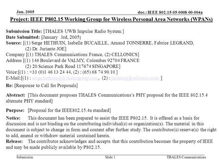 Doc.: IEEE 802.15-05-0008-00-004a Submission Jan. 2005 THALES CommunicationsSlide 1 Project: IEEE P802.15 Working Group for Wireless Personal Area Networks.