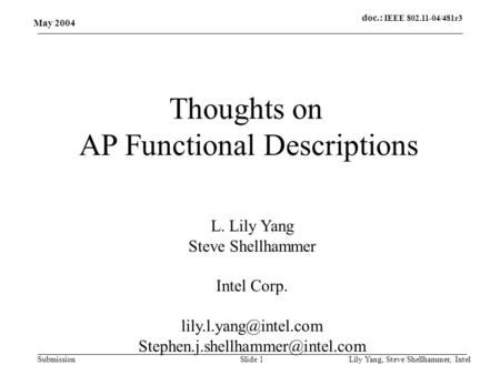 Doc.: IEEE 802.11-04/481r3 Submission May 2004 Lily Yang, Steve Shellhammer, IntelSlide 1 Thoughts on AP Functional Descriptions L. Lily Yang Steve Shellhammer.