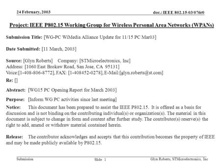 Doc.: IEEE 802.15-03/076r0 Submission 1 Slide 24 February, 2003 Glyn Roberts, STMicroelectronics, Inc Project: IEEE P802.15 Working Group for Wireless.