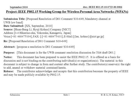 Doc.: IEEE 802.15-10-0723-00-0006 SubmissionSlide 1 Project: IEEE P802.15 Working Group for Wireless Personal Area Networks (WPANs) Submission Title: [Proposed.