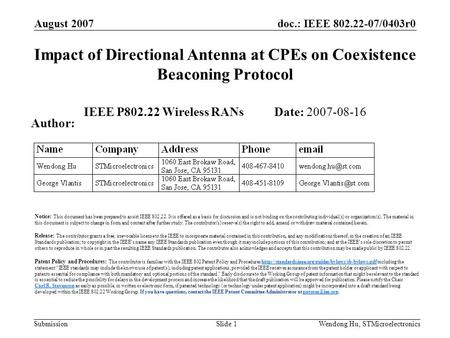 Doc.: IEEE 802.22-07/0403r0 Submission August 2007 Wendong Hu, STMicroelectronicsSlide 1 Impact of Directional Antenna at CPEs on Coexistence Beaconing.