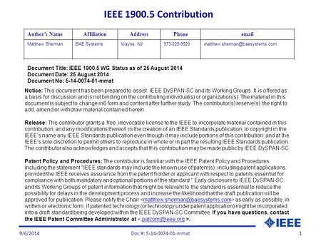 9/6/20141 Document Title: IEEE 1900.5 WG Status as of 25 August 2014 Document Date: 25 August 2014 Document No: 5-14-0074-01-mmat Author's NameAffiliationAddressPhoneemail.