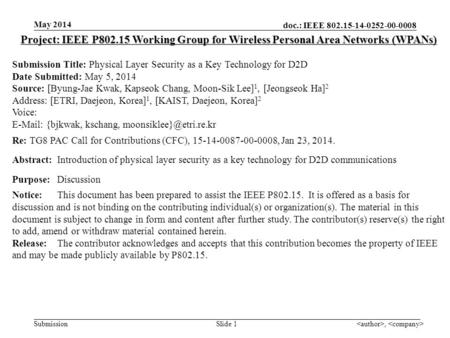 Doc.: IEEE 802.15-14-0252-00-0008 Submission May 2014, Slide 1 Project: IEEE P802.15 Working Group for Wireless Personal Area Networks (WPANs) Submission.