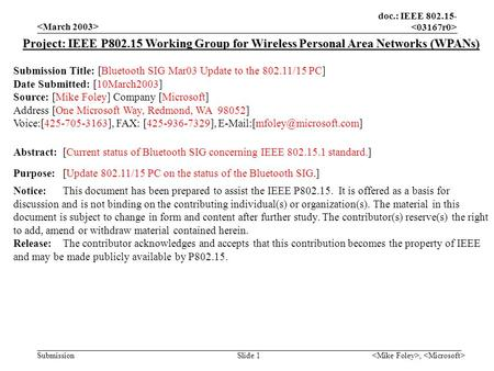 Doc.: IEEE 802.15- Submission, Slide 1 Project: IEEE P802.15 Working Group for Wireless Personal Area Networks (WPANs) Submission Title: [Bluetooth SIG.