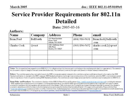 Doc.: IEEE 802.11-05/0109r0 Submission March 2005 Brian Ford, BellSouthSlide 1 Service Provider Requirements for 802.11n Detailed Notice: This document.