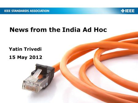 News from the India Ad Hoc Yatin Trivedi 15 May 2012.