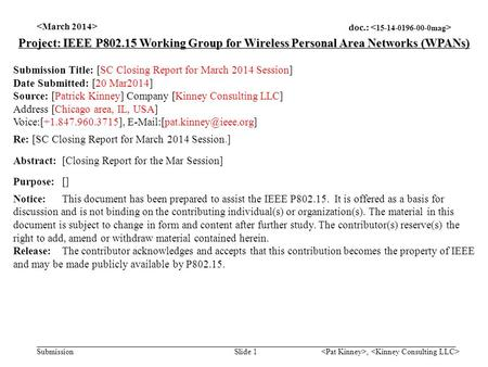 Doc.: Submission, Slide 1 Project: IEEE P802.15 Working Group for Wireless Personal Area Networks (WPANs) Submission Title: [SC Closing Report for March.