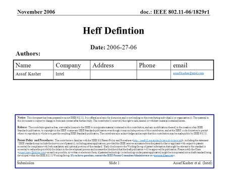 Doc.: IEEE 802.11-06/1829r1 Submission November 2006 Assaf Kasher et al. (Intel)Slide 1 Heff Defintion Notice: This document has been prepared to assist.