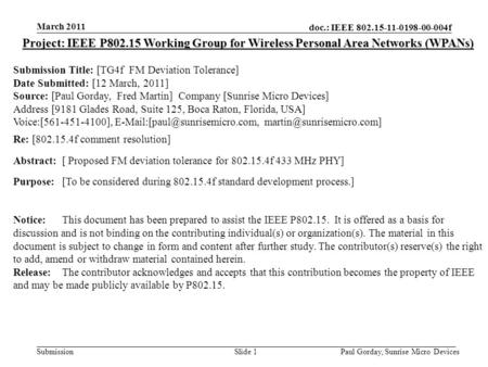 Doc.: IEEE 802.15-11-0198-00-004f Submission March 2011 Paul Gorday, Sunrise Micro DevicesSlide 1 Project: IEEE P802.15 Working Group for Wireless Personal.